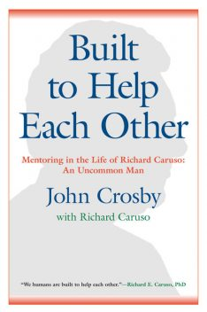 Built to Help Each Other, John C. Crosby