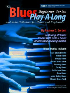 Blues Play-a-Long and Solos Collection for Piano/Keyboards Beginner Series, Gordon Andrew