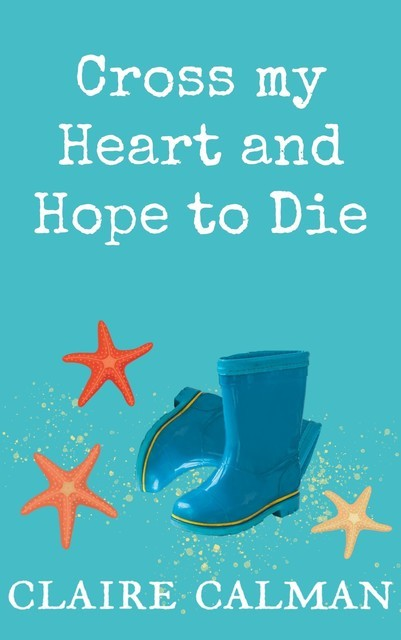 Cross My Heart And Hope To Die, Claire Calman