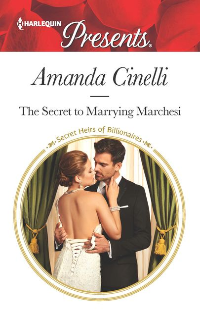 The Secret to Marrying Marchesi, Amanda Cinelli