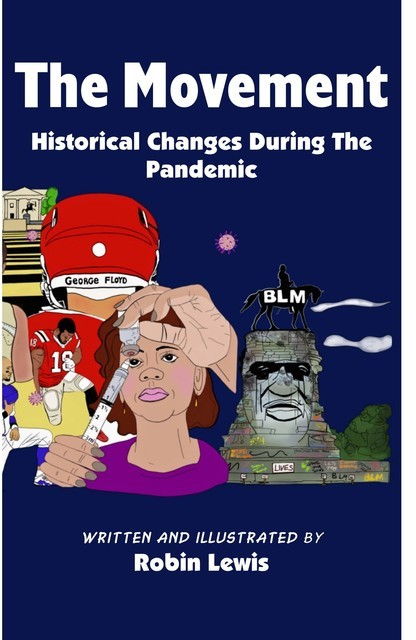 """The Movement """" Historical Changes During the Pandemic"""", Robin Lewis"""