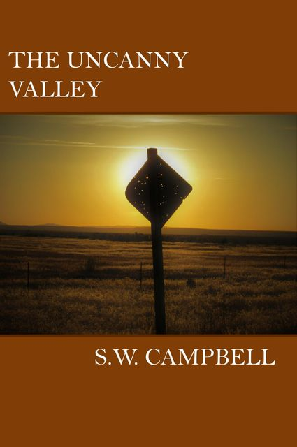 The Uncanny Valley, S.W. Campbell