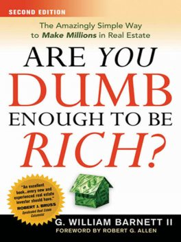 Are You Dumb Enough to Be Rich?, G. William BARNETT II