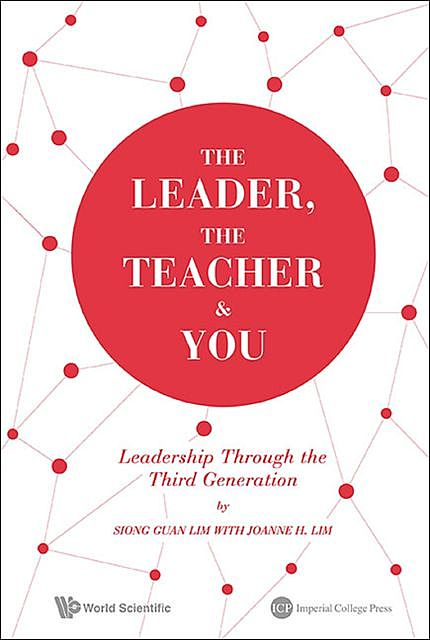 The Leader, The Teacher & You, Joanne H Lim, Siong Guan Lim