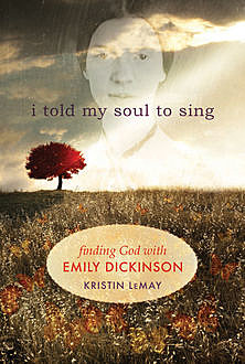 I Told My Soul to Sing, Kristin LeMay