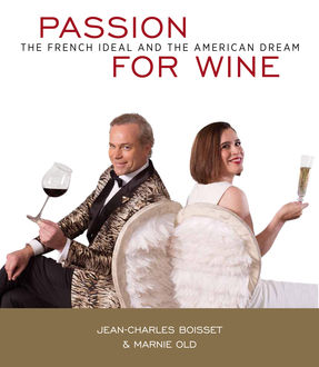 Passion For Wine, Jean-Charles Boisset, Marnie Old