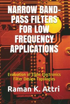 Narrow Band-Pass Filters for Low Frequency Applications, Raman K. Attri