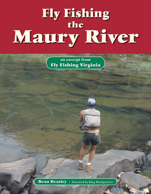 Fly Fishing the Maury River, Beau Beasley