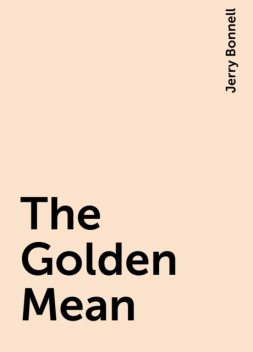 The Golden Mean, Jerry Bonnell