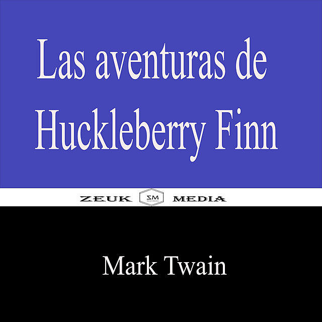 Las aventuras de Huckleberry Finn, Mark Twain, Zeuk Media