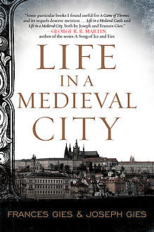 Life in a Medieval City, Frances Gies, Joseph Gies