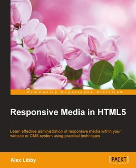 Responsive Media in HTML5, Alex Libby
