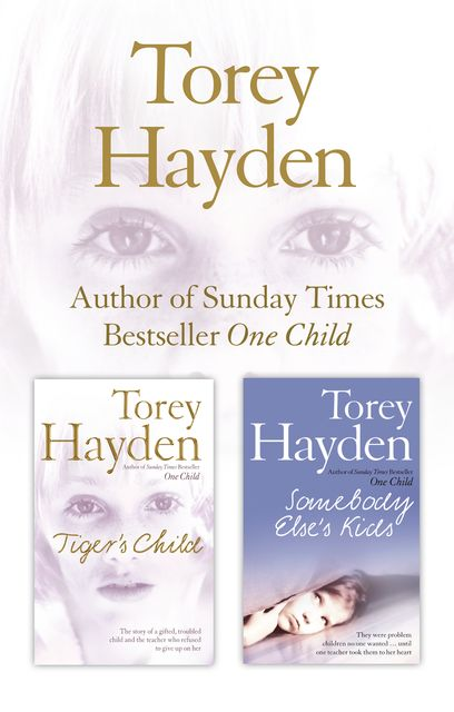 The Tiger's Child and Somebody Else's Kids 2-in-1 Collection, Torey Hayden