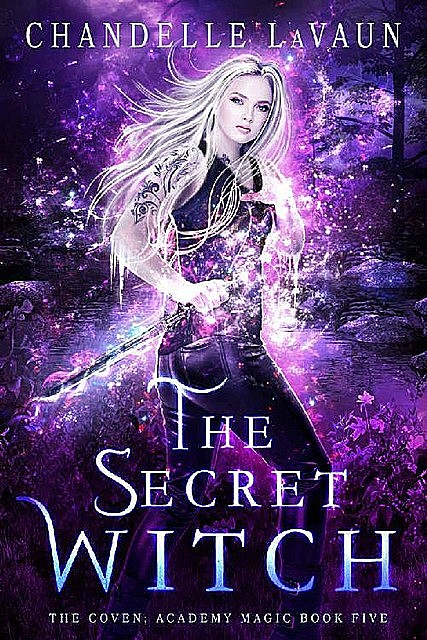 The Secret Witch (The Coven: Academy Magic Book 5), Chandelle LaVaun