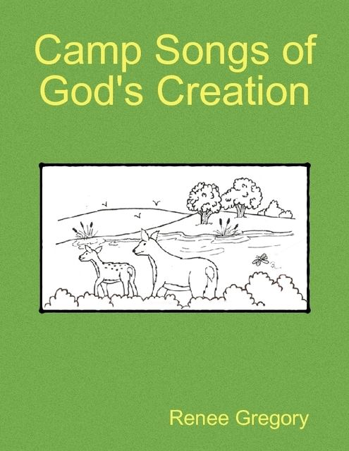 Camp Songs of God's Creation, Renee Gregory