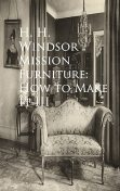Mission Furniture: How to Make It III, H.H.Windsor