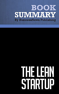 Summary: The Lean Startup  Eric Ries, Must Read Summaries