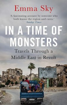 In A Time Of Monsters, Emma Sky
