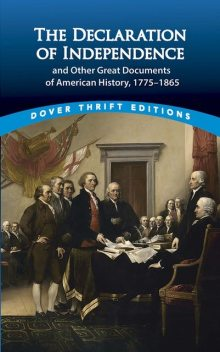 The Declaration of Independence and Other Great Documents of American History, John Grafton