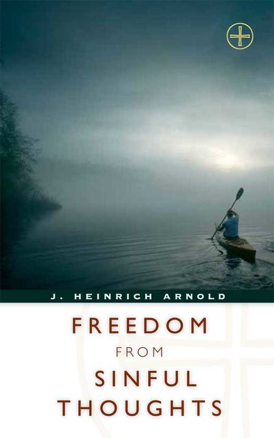 Freedom from Sinful Thoughts, J.Arnold Heinrich