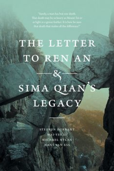 The Letter to Ren An and Sima Qian's Legacy, #45, Hans van Ess, Michael Nylan, Stephen Durrant, Wai, yee Li