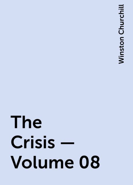 The Crisis — Volume 08, Winston Churchill