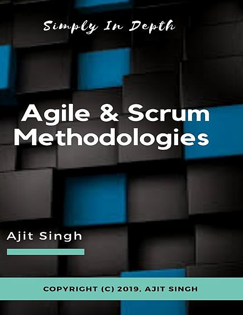 Agile & Scrum Methodologies, Ajit Singh