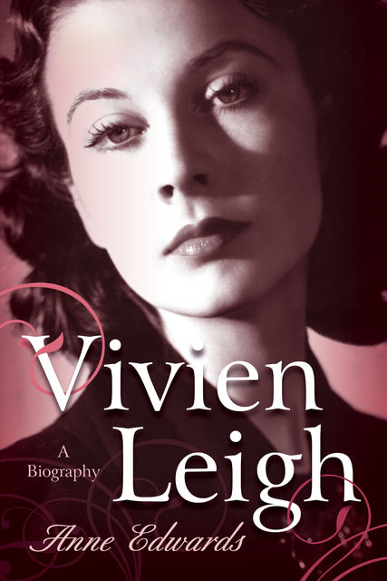 Vivien Leigh, Anne Edwards