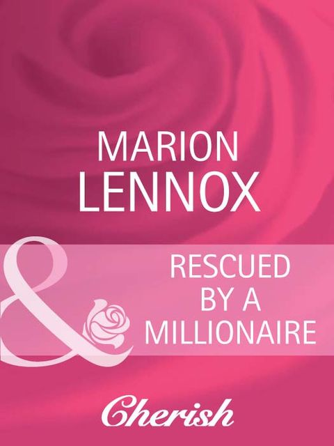 Rescued by a Millionaire, Marion Lennox