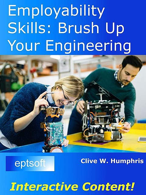 Employability Skills: Brush Up Your Engineering, Clive W.Humphris