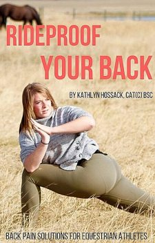 RideProof Your Back, Kathlyn Hossack BScKin CAT