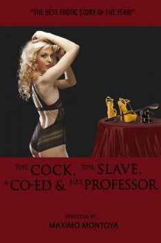 The Cock, The Slave, A Co-Ed and Her Professor, Maximo Montoya