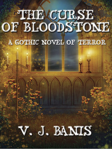 The Curse of Bloodstone, V.J.Banis