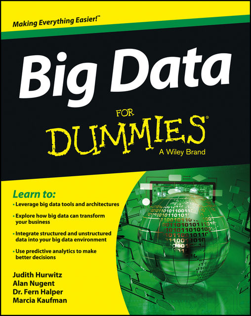 Big Data For Dummies, Fern Halper, Judith Hurwitz, Marcia Kaufman, Alan Nugent