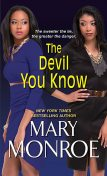 The Devil You Know, Mary Monroe