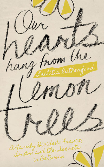 Our Hearts Hang from the Lemon Trees, Laetitia Rutherford