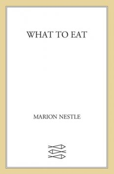 What to Eat, Marion Nestle