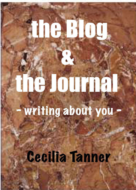 The Blog & the Journal – Writing About You, Cecilia Jr. Tanner