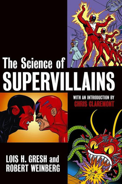 The Science of Supervillains, Lois H.Gresh, Robert Weinberg