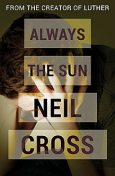 Always the Sun, Neil Cross