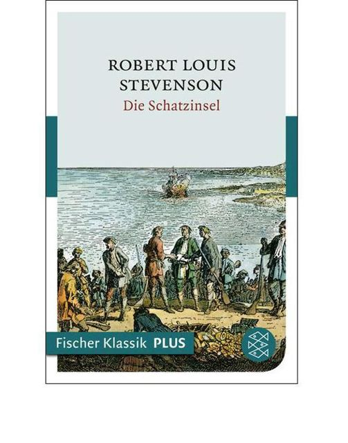 Die Schatzinsel: Roman (Fischer Klassik PLUS) (German Edition), Robert Louis, Stevenson
