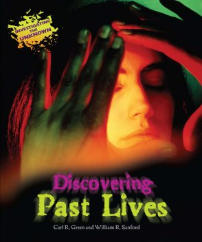 Discovering Past Lives, William R.Sanford, Carl R.Green