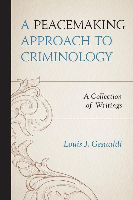 A Peacemaking Approach to Criminology, Louis J. Gesualdi