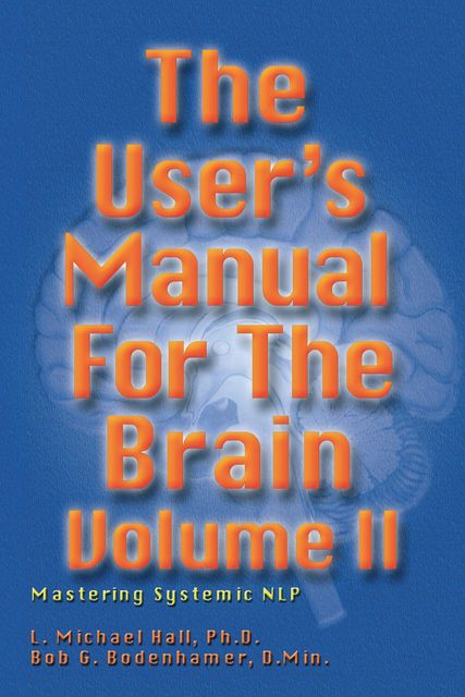 The User's Manual for the Brain Volume II, L.Michael Hall, Bob G.Bodenhamer