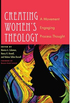 Creating Women's Theology, monica, Coleman, Helene Russell, Mancy R. Howell