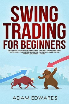 Swing Trading for Beginners, Adam Edwards