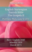 English Norwegian Danish Bible – The Gospels II – Matthew, Mark, Luke & John, TruthBeTold Ministry