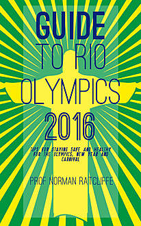 Guide to Rio Olympics 2016, Norman Ratcliffe