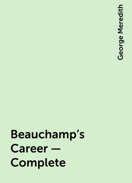 Beauchamp's Career — Complete, George Meredith