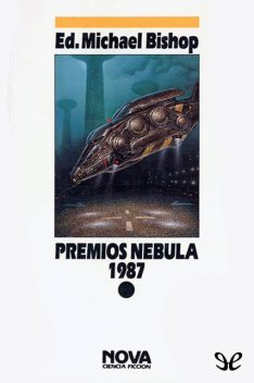 Premios Nebula 1987, Bruce Sterling, Kim Stanley Robinson, Walter Jon Williams, Gregory Benford, Connie Willis, Lucius Shepard, Kate Wilhelm, Joe Haldeman, James Morrow, John Kessel, Pat Murphy, Bill Warren, Pat Cadigan